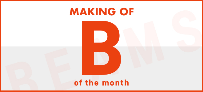 MAKING OF B of the month